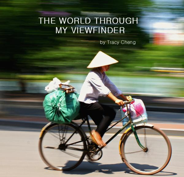 View THE WORLD THROUGH MY VIEWFINDER by Tracy Cheng by Tracy Cheng