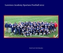 13 X 10 Inch - Lawrence Academy Spartans Football 2012, as listed under Sports & Adventure