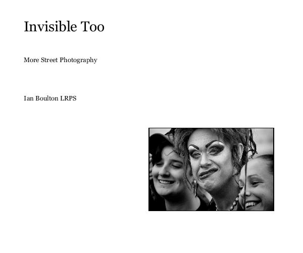 View Invisible Too by Ian Boulton LRPS