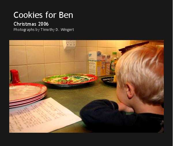 View Cookies for Ben by Photographs by Timothy D. Wingert