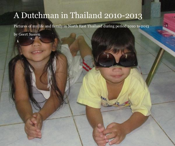 View A Dutchman in Thailand 2010-2013 by Geert Sassen
