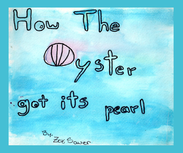 View How The Oyster Got Its Pearl by Zoe Sauer