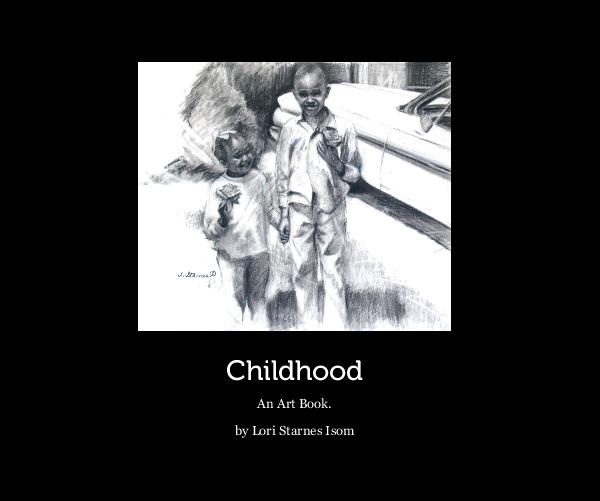 View Childhood by Lori Starnes Isom