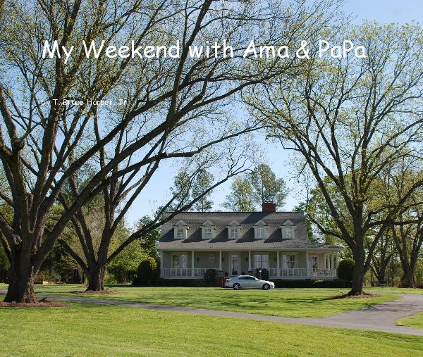 View My Weekend with Ama & PaPa by T. Bruce Harper, Jr.