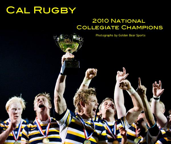 View Cal Rugby 2010 National Collegiate Champions by Golden Bear Sports