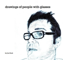 drawings of people with glasses, as listed under Arts & Photography