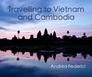 Travelling to Vietnam and Cambodia - Travel photo book