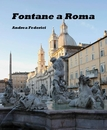 Fontane a Roma Andrea Federici - Arts & Photography photo book