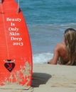 Beauty Is Only Skin Deep 2013