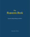 The  Hypnosis Book      Hypnosis, Hypnotherapy and More. - Arts & Photography photo book