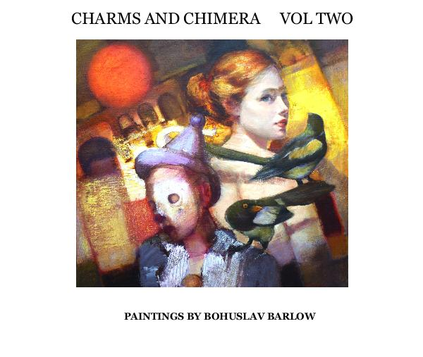 View CHARMS AND CHIMERA VOL TWO by Bohuslav Barlow