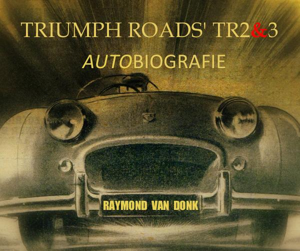 View TRIUMPH ROADS' TR2&3 by RAYMOND VAN DONK