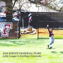 DAN SORINE'S BASEBALL YEARS Little League to Fordham University - Deportes y aventura libro de fotografías