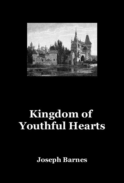 Ver Kingdom of Youthful Hearts por Joseph Barnes