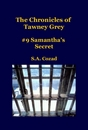 The Chronicles of Tawney Grey #9 Samantha's Secret