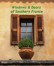 Windows & Doors of Southern France