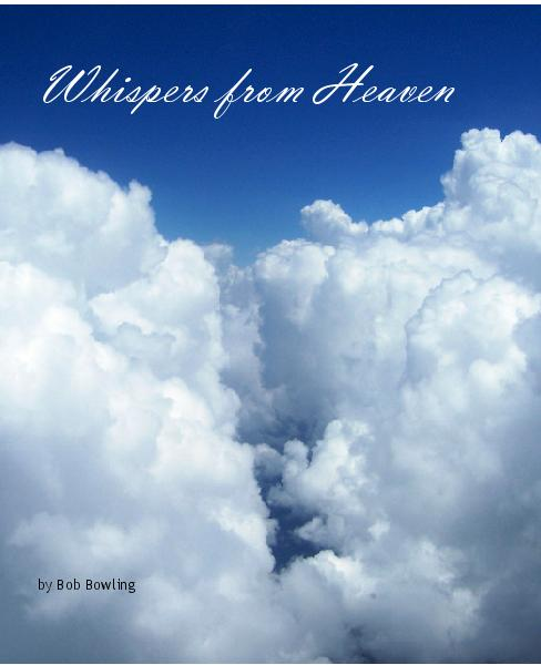 View Whispers from Heaven by Bob Bowling
