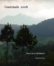 Guatemala 2008, as listed under Arts & Photography