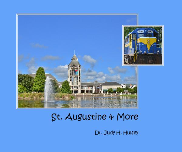 View St. Augustine & More by Dr. Judy H. Hulsey