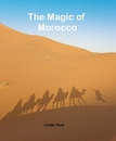 The Magic of Morocco - Viajes libro de fotografías