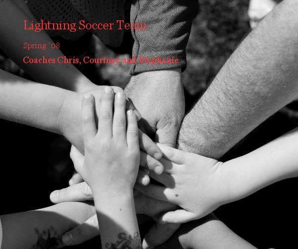 View Lightning Soccer Team by Coaches Chris, Courtney and Stephanie