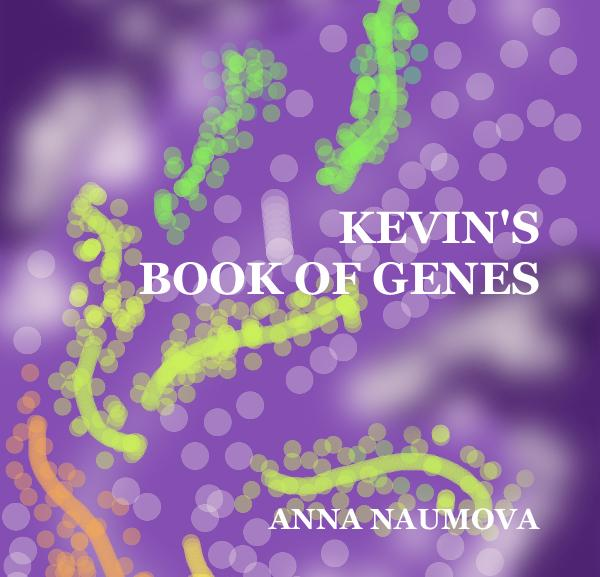 View KEVIN'S BOOK OF GENES by ANNA NAUMOVA