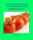 UN GIRO DEL MONDO VEGANO IN 80 PIATTI - Cooking photo book
