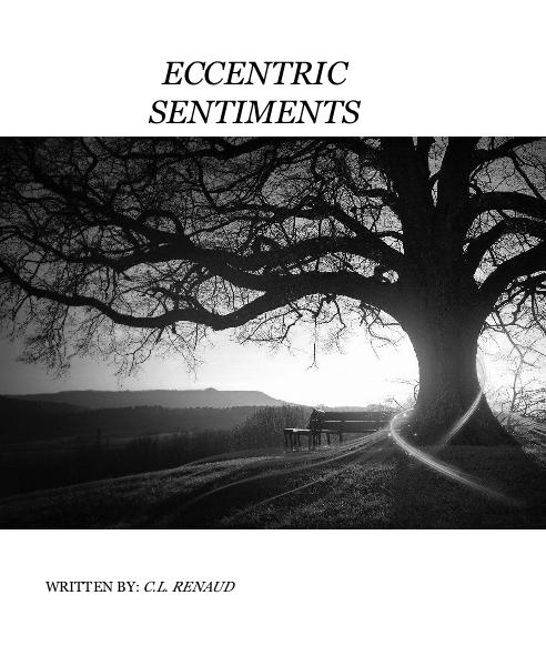 Ver ECCENTRIC SENTIMENTS por WRITTEN BY: C.L. RENAUD