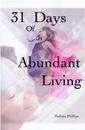 31 Days of Abundant Living - Religion & Spirituality pocket and trade book