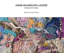 ANNIE HELMERICKS-LOUDER Selected Art Textiles, as listed under Arts & Photography