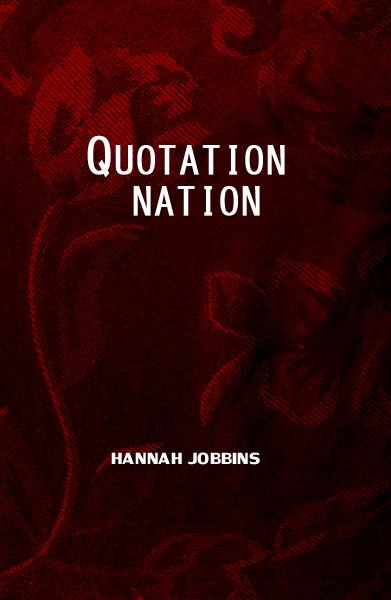 View QUOTATION NATION by HANNAH JOBBINS