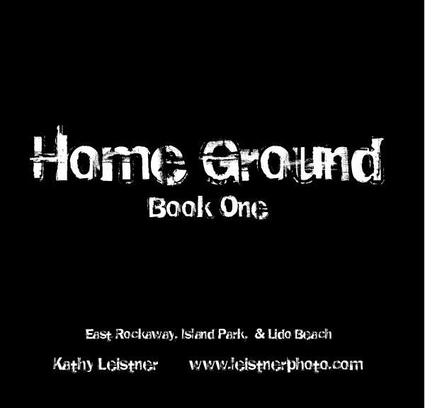 View Home Ground Book One by Kathy Leistner www.leistnerphoto.com