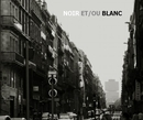 NOIR ET/OU BLANC, as listed under Arts & Photography