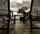 A Short Life In Photography - Fine Art Photography photo book