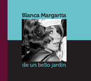 Blanca Margarita de un bello jardín, as listed under Biographies & Memoirs