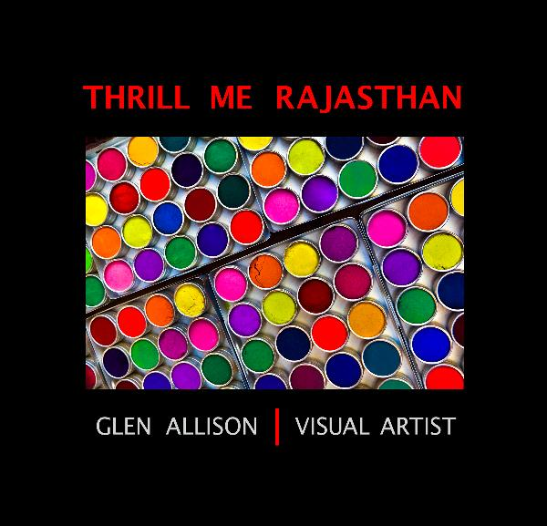 View Thrill Me Rajasthan (7x7 Edition) by Glen Allison | Visual Artist