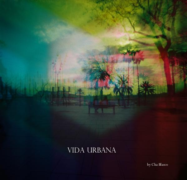 View VIDA URBANA by Cha Blasco