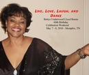 Live, Love, Laugh, and Dance Bettye Underwood Lloyd Boone 60th Birthday Celebration Weekend May 7 - 8, 2010 - Memphis, TN