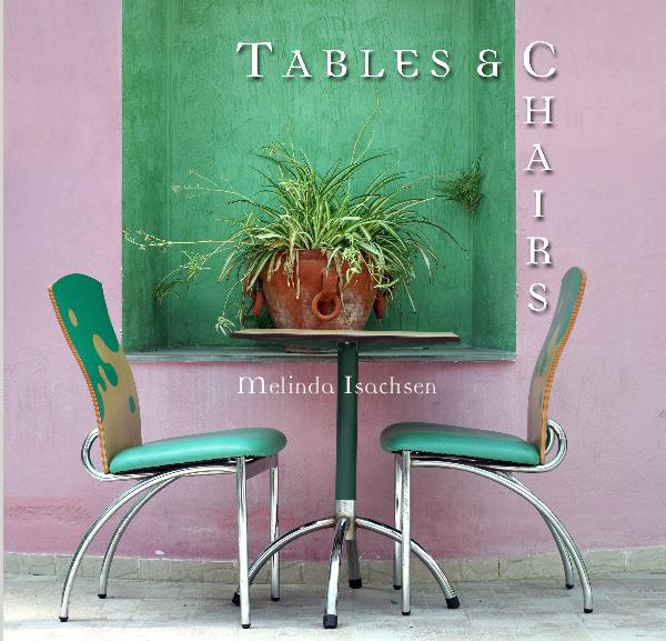 View Tables & Chairs by Melinda Isachsen
