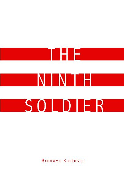 View The Ninth Soldier by Bronwyn Robinson