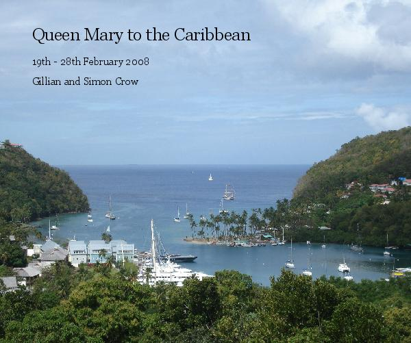 Ver Queen Mary to the Caribbean por Gillian and Simon Crow