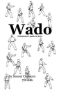 Wado, A beginners guide to kata - Sports & Adventure pocket and trade book