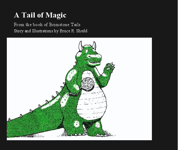 Ver A Tail of Magic por Story and Illustrations by Bruce R. Shedd