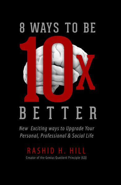 View 8 Ways to be 10x Better by Rashid H Hill