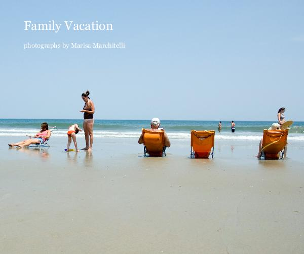 View Family Vacation by marisa79