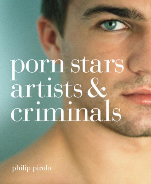 View Porn Stars, Artists & Criminals by Philip Pirolo