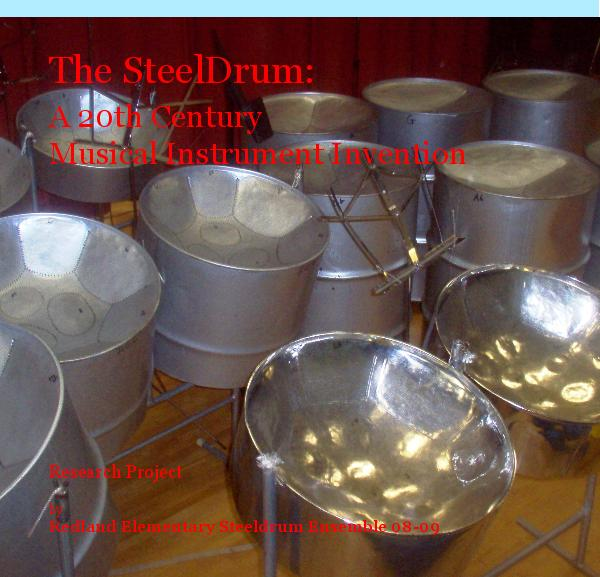 View The SteelDrum: A 20th Century Musical Instrument Invention by Redland Elementary Steeldrum Ensemble 08-09