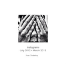 Instagrams    July 2012 - March 2013, as listed under Arts & Photography