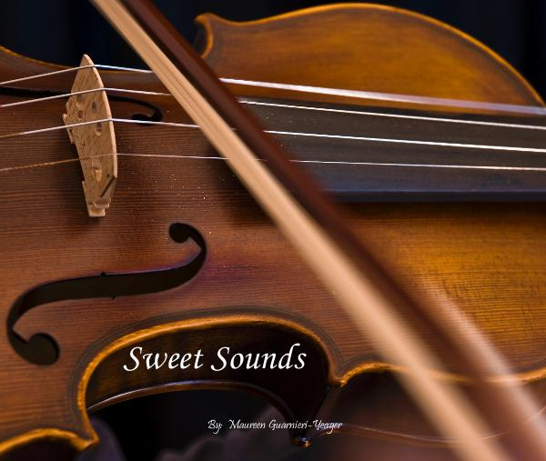 View Sweet Sounds by By: Maureen Guarnieri-Yeager