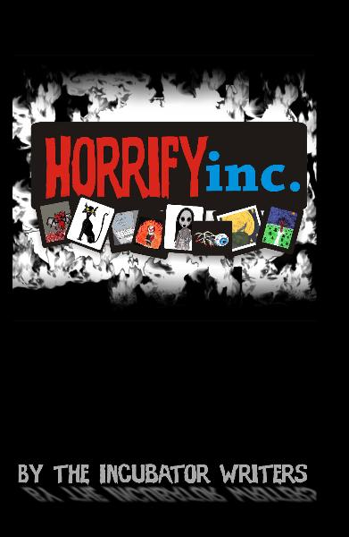 View HorrifyInc. by The Incubator Writers